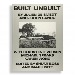 Built Unbuilt. By Julien de Smedt and Julien Lanoo