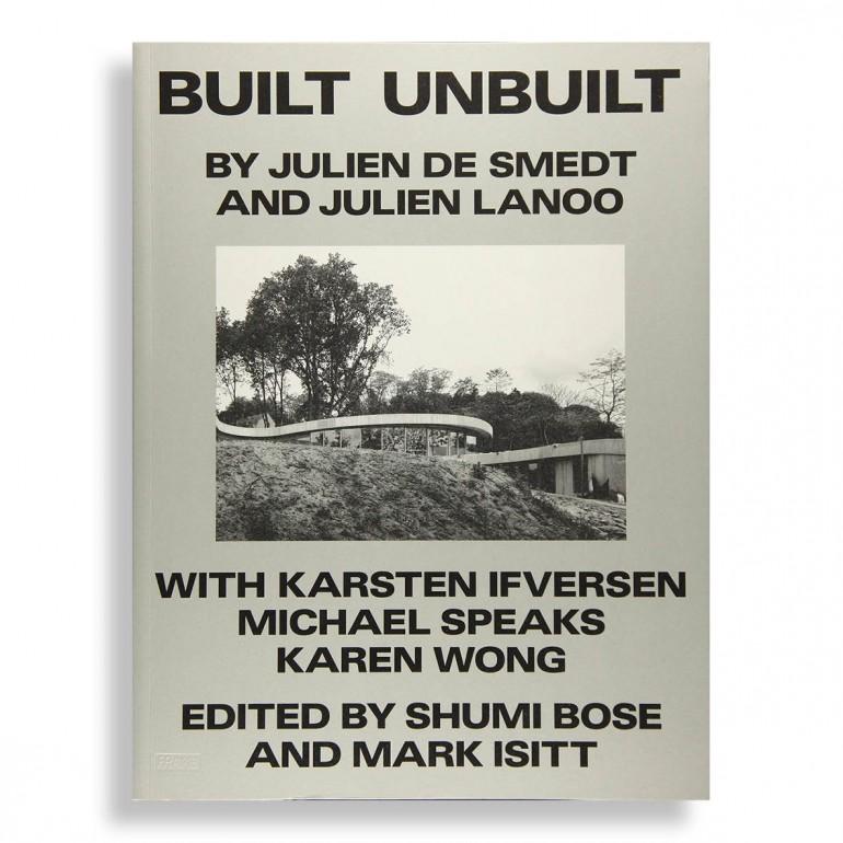 Built Unbuilt. By Julien de Smedt and Julien Lanoo