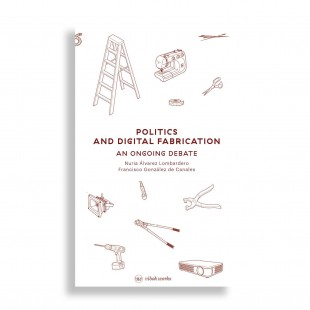 Politics and Digital Fabrication. An Ongoing Debate