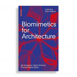 Biomimetics for Architecture. Learning from Nature
