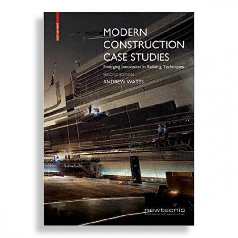 Modern Construction Case Studies. Emerging Innovation in Building Techniques