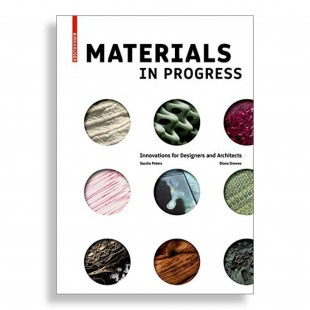 Materials in Progress. Innovations for Designers and Architects