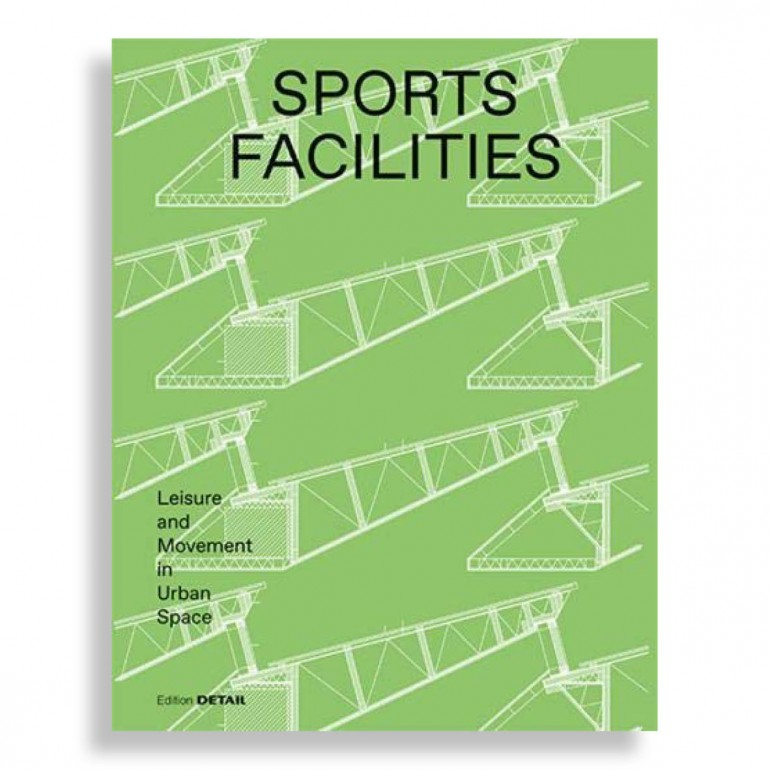 Sports Facilities. Leisure and Movement in Urban Space