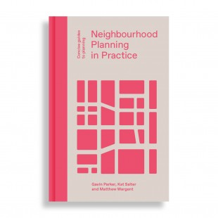 Neighbourhood Planning in Practice. Concise Guides to Planning