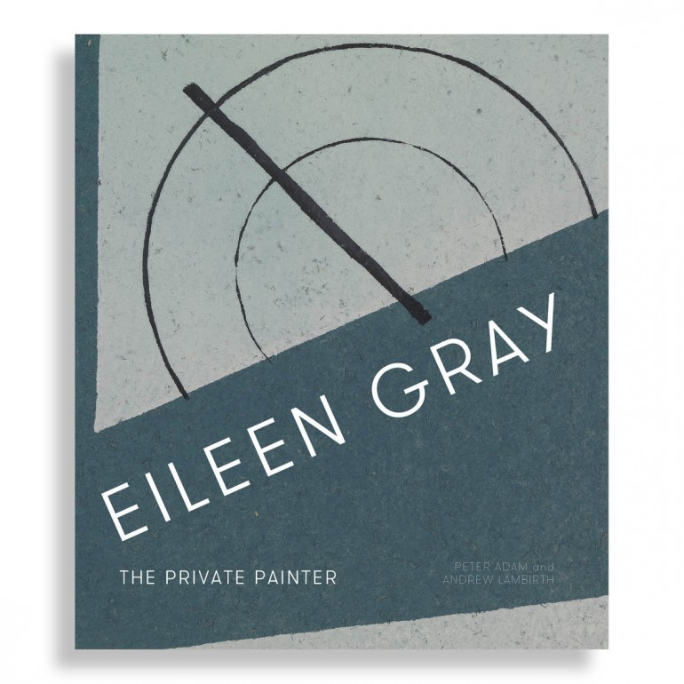 Eileen Gray. The Private Painter