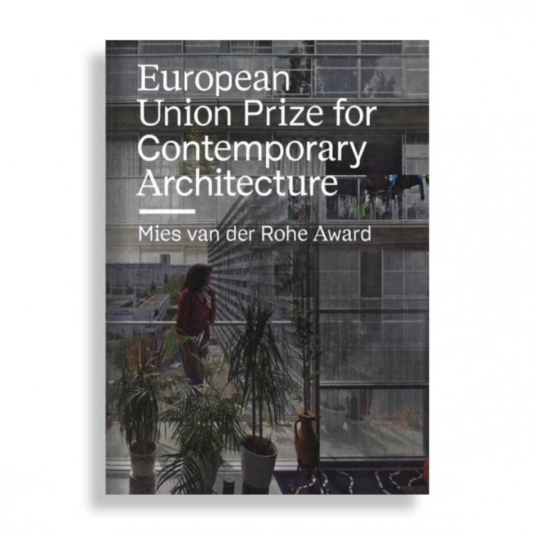 European Union Prize for Contemporary Architecture. Mies van der Rohe Award 2019
