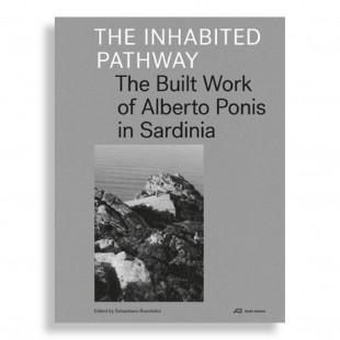 The Inhabited Pathway. The Built Work of Alberto Ponis in Sardinia. 2ª Edición