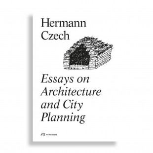 Hermann Czech. Essays on Architecture and City Planning