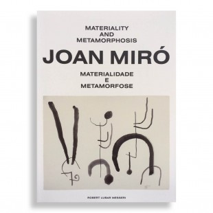 Joan Miró. Materiality and Metamorphosis