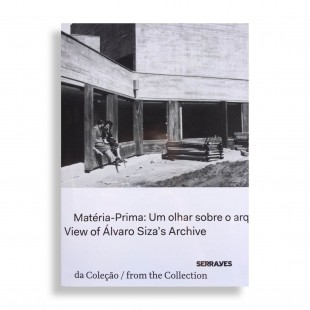 Raw-Material. A View of Alvaro Siza's Archive