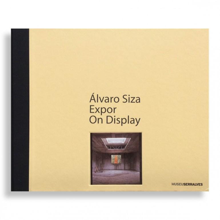 Ávaro Siza. Expor. On Display