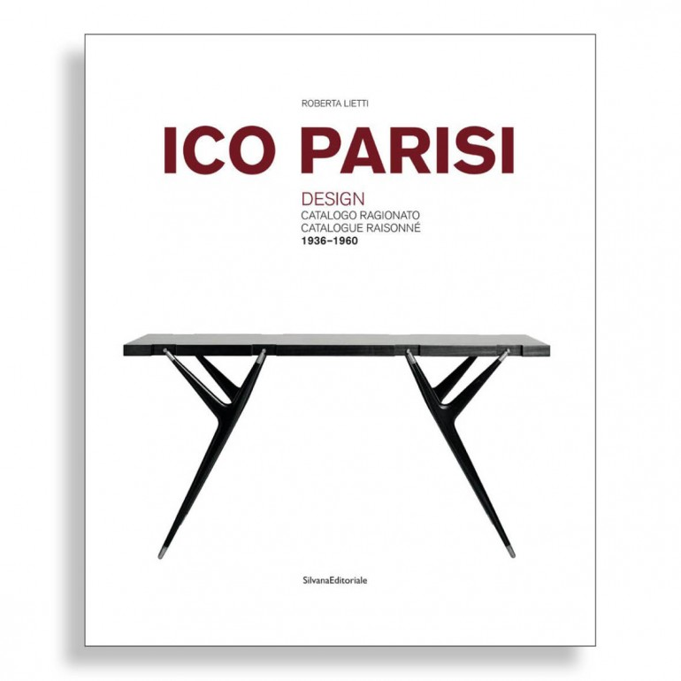 Ico Parisi. Design. Catalogue Raisonné. 1936-1960