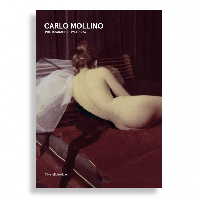 Carlo Mollino. Photographs 1934-1973
