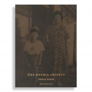 Une Double Absence. Akihito Yoshida