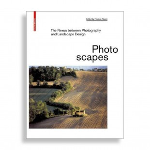 Photoscapes. The Nexus Between Photography and Landscape Design