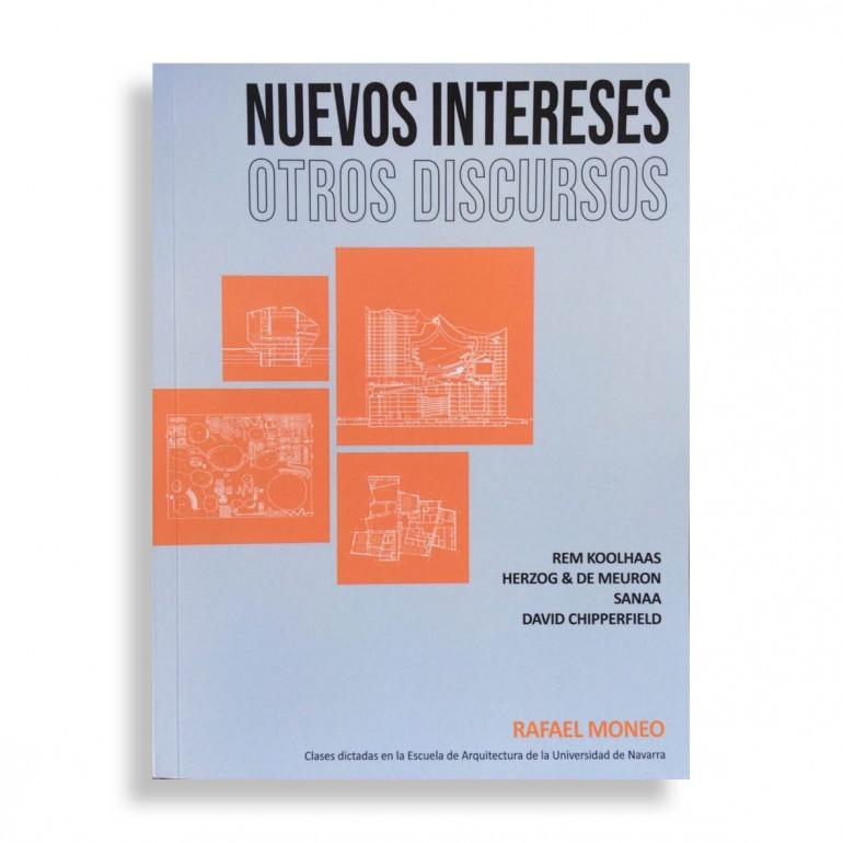 Nuevos Intereses, Otros Discursos. Rafael Moneo