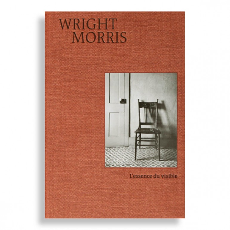 L'Essence du Visible. Wright Morris