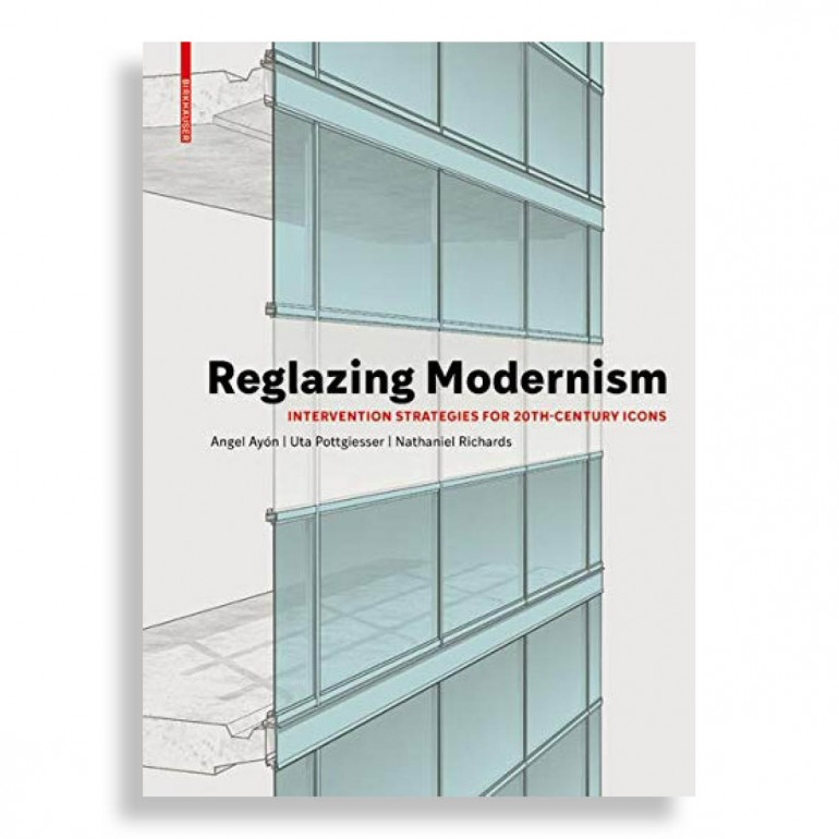 Reglazing Modernism. Intervention Strategies for 20th-Century Icons