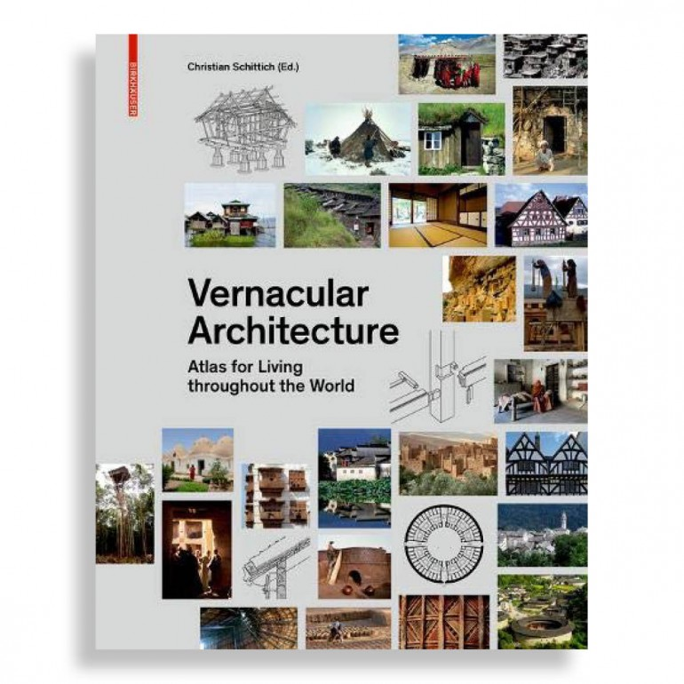 Vernacular Architecture. Atlas for Living Throughout the World