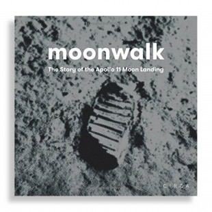 Moonwalk. The Story of the Apollo 11 Moon Landing