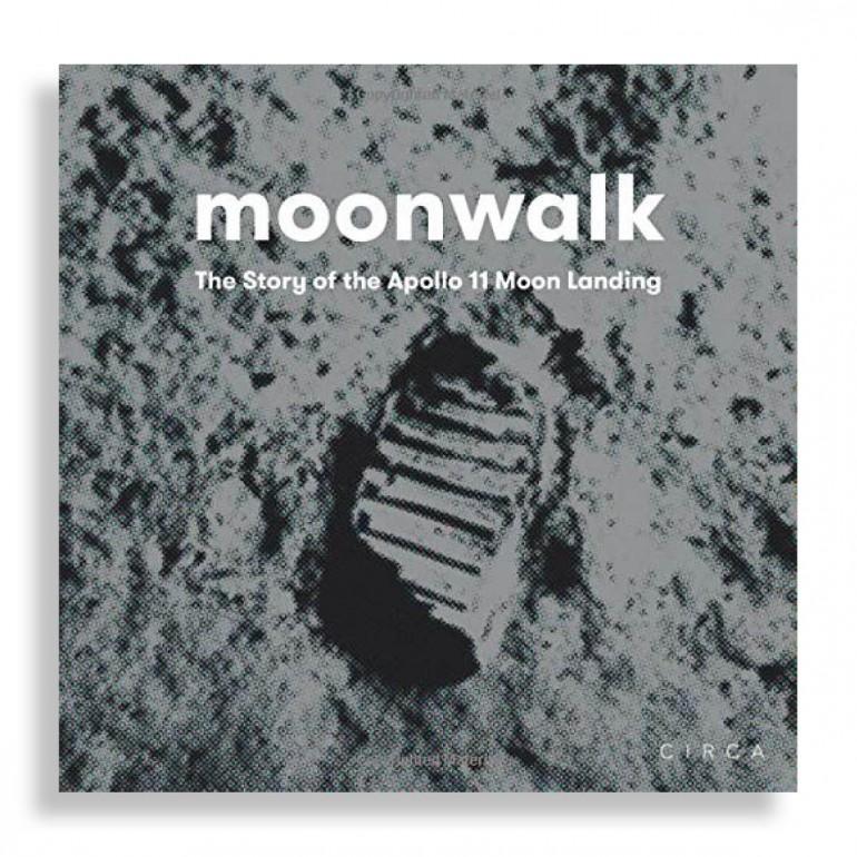 Moonwalk. The Story of the Apollo 11 Moon Landing