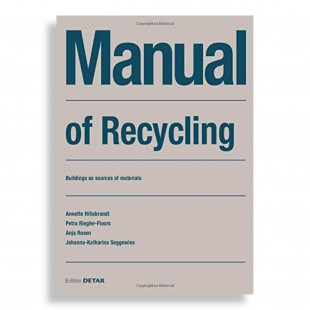 Manual of Recycling. Buildings as Sources of Materials