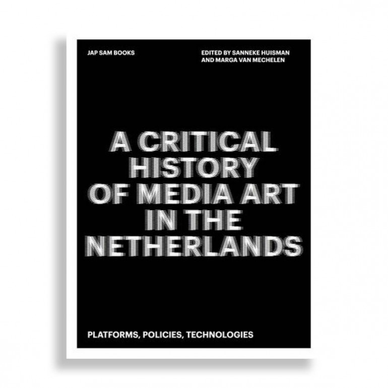 A Critical History of Media Art in the Netherlands