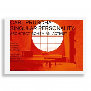 Carl Pruscha. Singular Personality. Architect, Bohemian, Activist