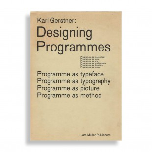 Karl Gerstner. Designing Programmes. Programme as Typeface, Typography, Picture, Method