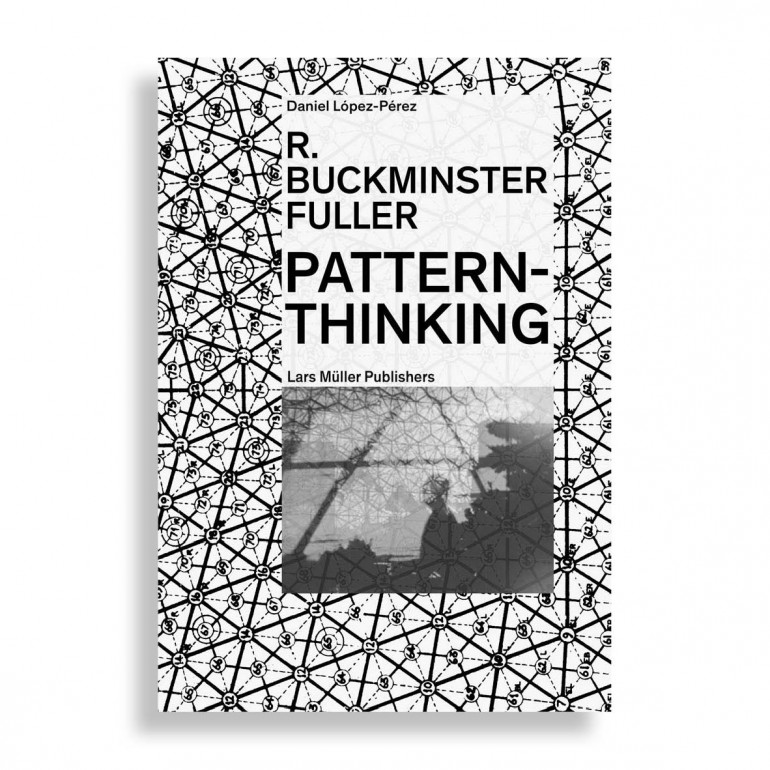 R. Buckminster Fuller. Pattern-Thinking