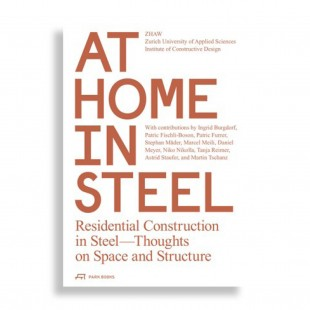 At Home in Steel. Residential Construction in Steel-Thoughts on Space and Structure