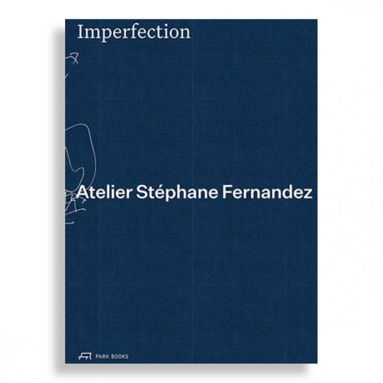 Imperfection . Atelier Stéphane Fernandez