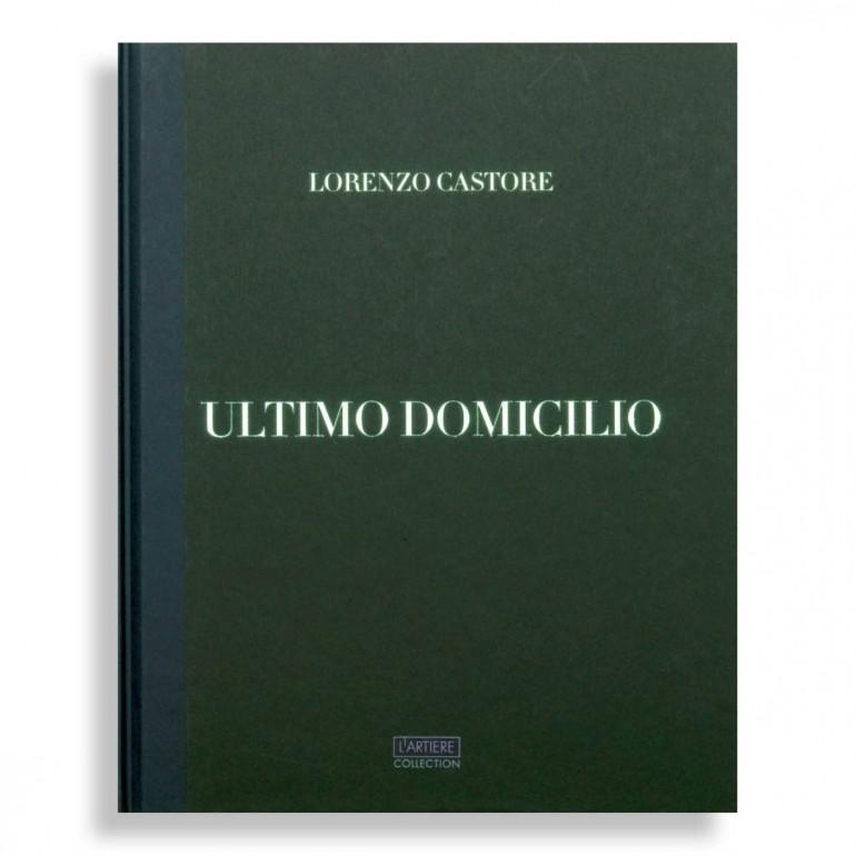 Ultimo Domicilio. Lorenzo Castore