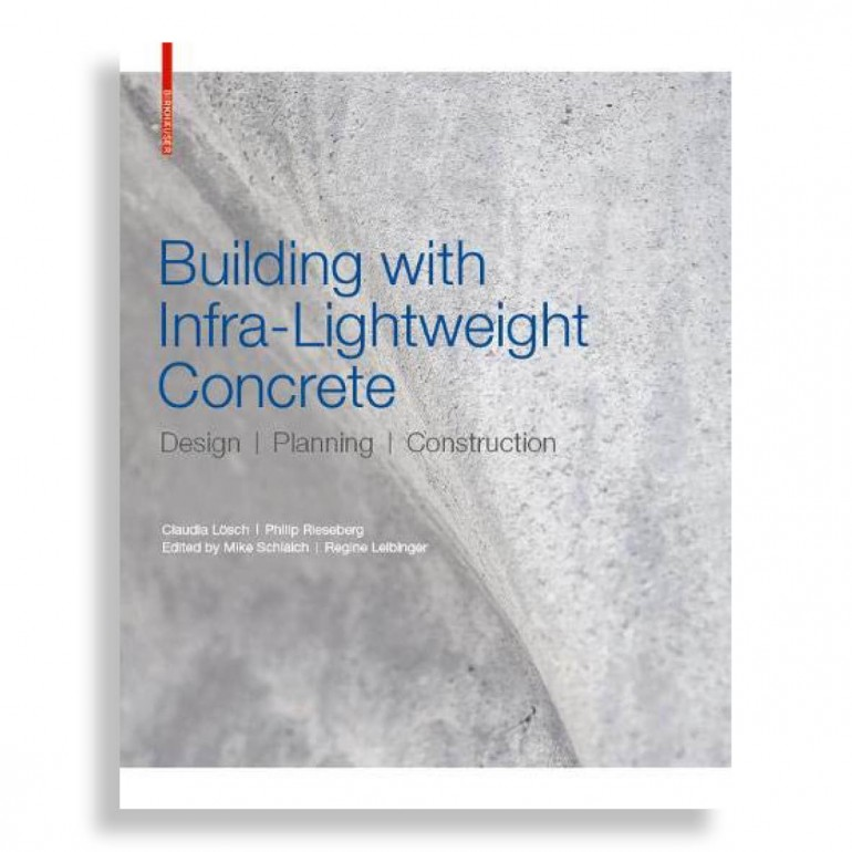 Building with Infra-Lightweight Concrete. Design, Planning, Construction