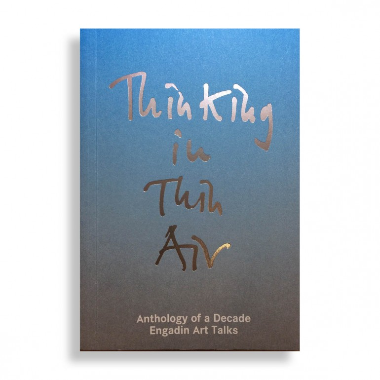 Thinking in Thin Air. Anthology of a Decade: Engadin Art Talks