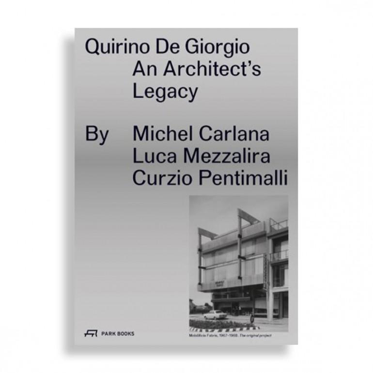 Quirino de Giorgio. An Architect's Legacy
