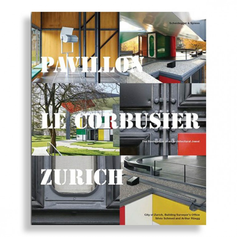 Pavillon le Corbusier Zurich. The Restoration of an Architectural Jewel