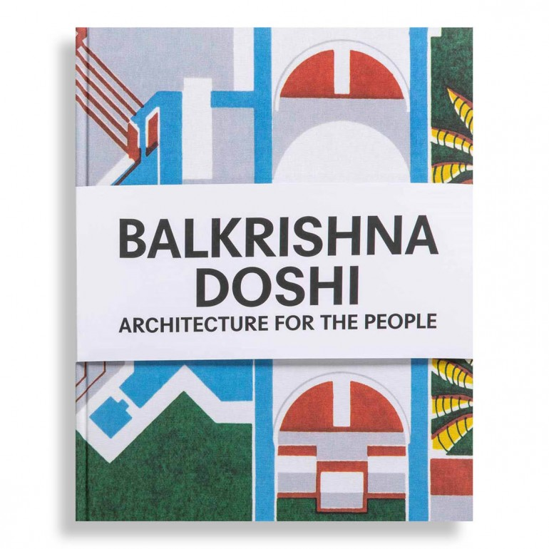 Balkrishna Doshi. Architecture for the People