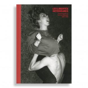 Les libErtés Intérieures. Photographie Est-Allemande (1980-1989)