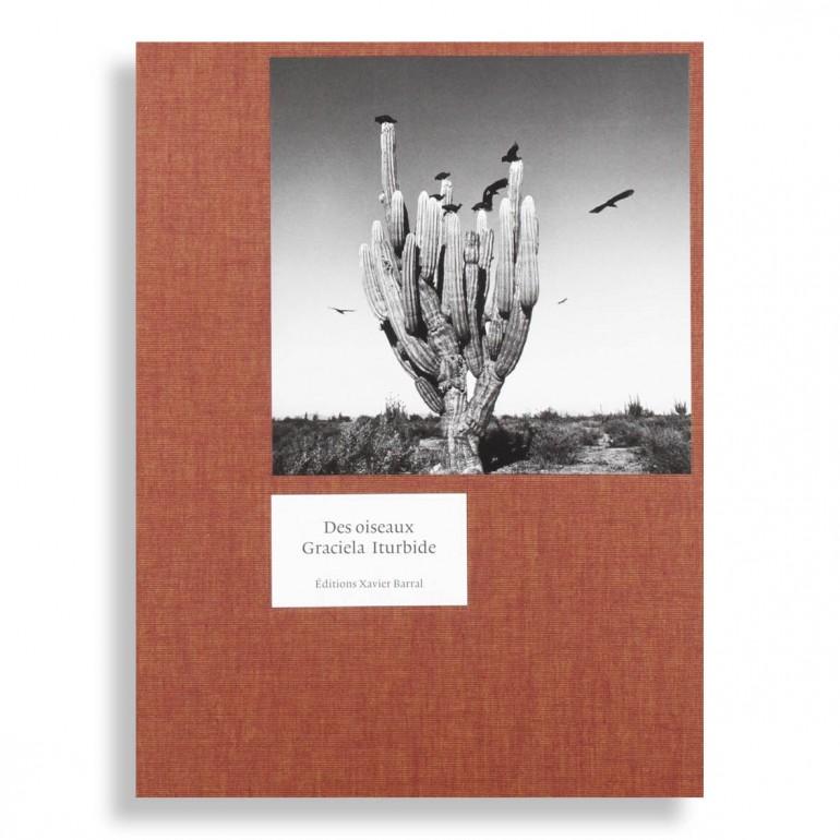 Des Oiseaux. Graciela Iturbide