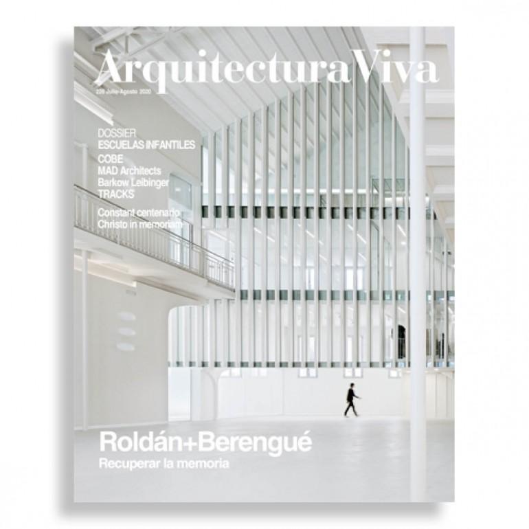 Arquitectura Viva #226. Roldán + Berengué. Recuperar la Memoria