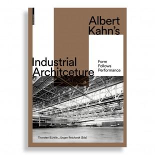 Albert Kahn's. Industrial Architecture