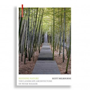 Refining Nature. The Landscape Architecture of Peter Walker