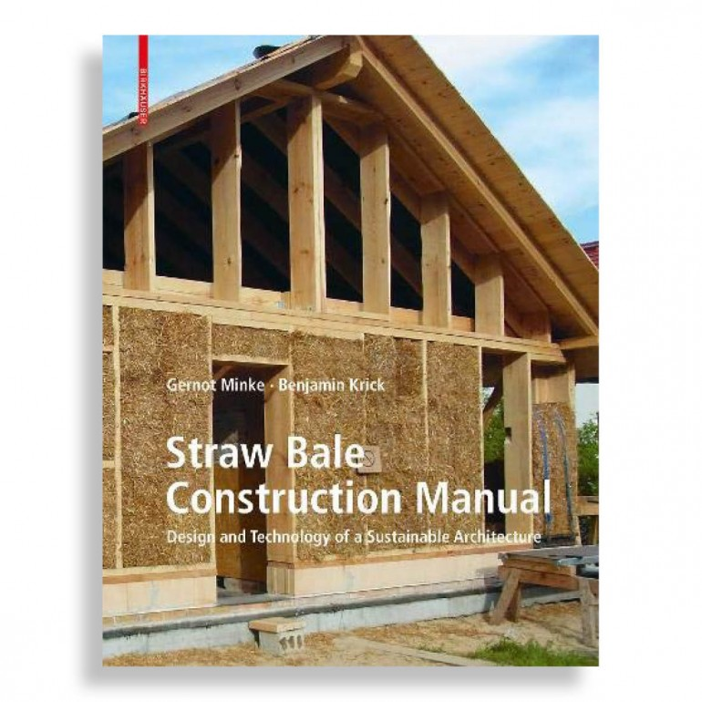 Straw Bale Construction Manual. Design and Technology of a Sustainable Architecture