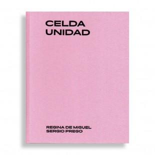Celda Unidad. Regina de Miguel. Sergio Prego