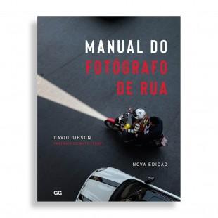 Manual do Fotógrafo de Rua. Nova Edição