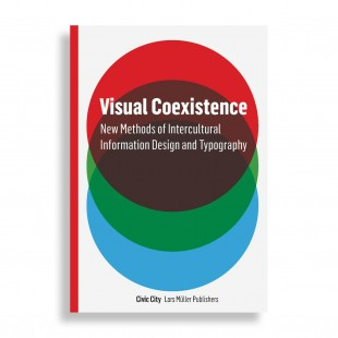Visual Coexistence. Informationdesign and Typography in the Intercultural Field