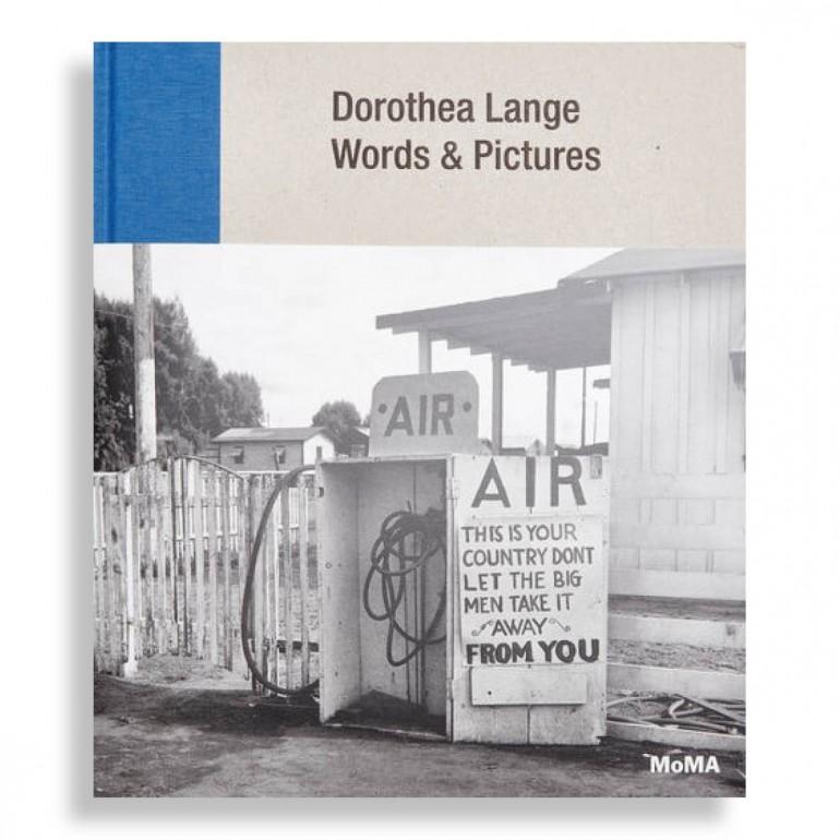Dorothea Lange. Words & Pictures
