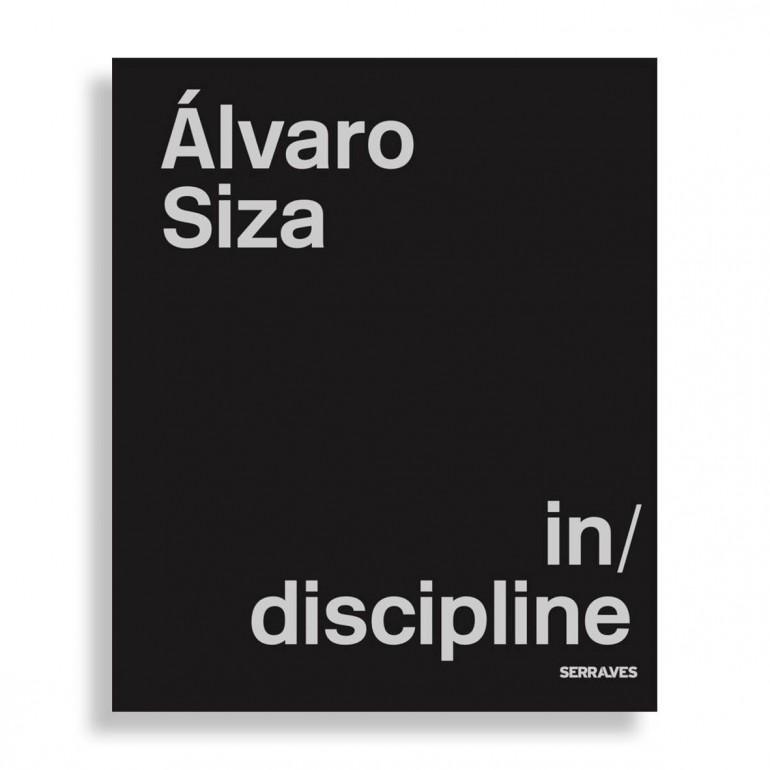 Alvaro Siza. In/discipline