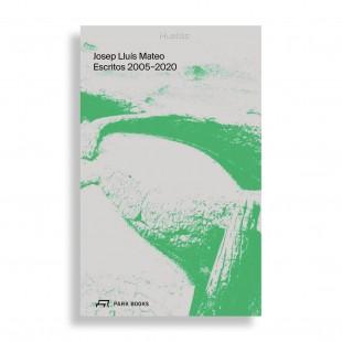 Huellas. Josep Lluis Mateo. Escritos 2005–2020